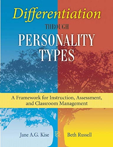 Differentiation Through Personality Types: A Framework for Instruction, Assessment, and Classroom ...