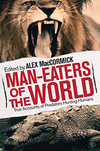 9781629146751: Man-Eaters of the World: True Accounts of Predators Hunting Humans