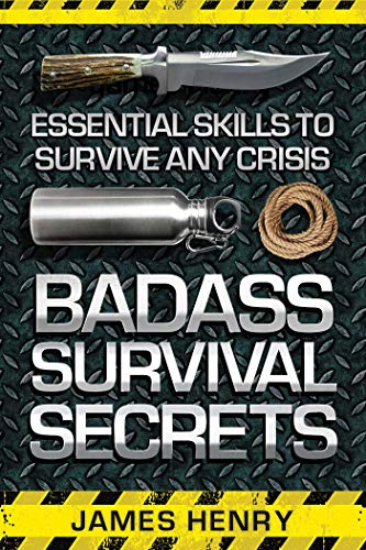 9781629147338: Badass Survival Secrets: Essential Skills to Survive Any Crisis