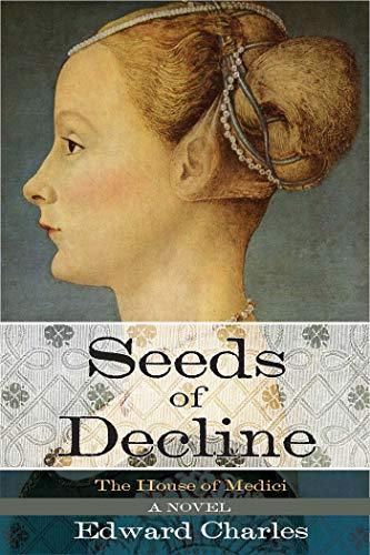 9781629147376: The House of Medici: Seeds of Decline: A Novel