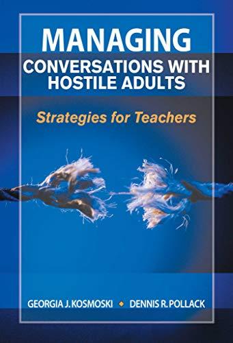 Managing Conversations with Hostile Adults: Strategies for Teachers: Kosmoski, Georgia J.; Pollack,...