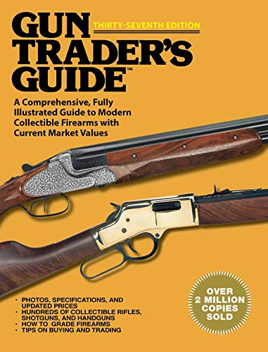 Gun Trader's Guide Thirty-Sixth Edition: A Comprehensive, Fully Illustrated Guide to Modern ...