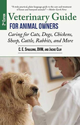 9781629147895: Veterinary Guide for Animal Owners, 2nd Edition: Caring for Cats, Dogs, Chickens, Sheep, Cattle, Rabbits, and More