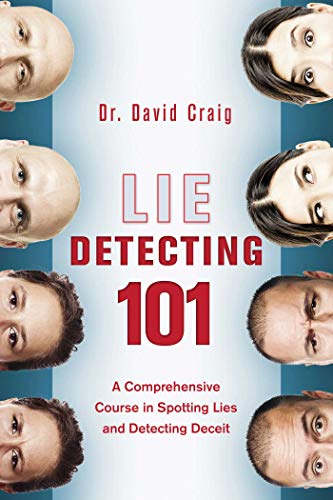 9781629147949: Lie Detecting 101: A Comprehensive Course in Spotting Lies and Detecting Deceit