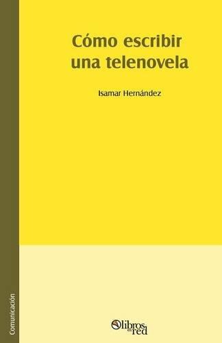9781629151649: Como escribir una telenovela