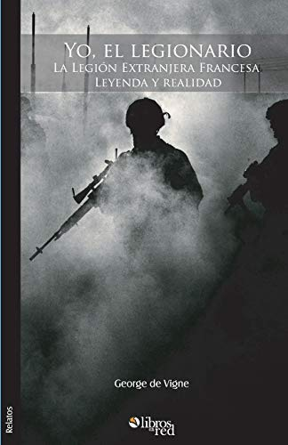 9781629151915: Yo, el legionario (Spanish Edition)