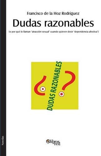 Dudas Razonables (O Por Que Lo Llaman: Francisco De La