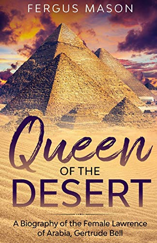 9781629172477: Queen of the Desert: A Biography of the Female Lawrence of Arabia, Gertrude Bell