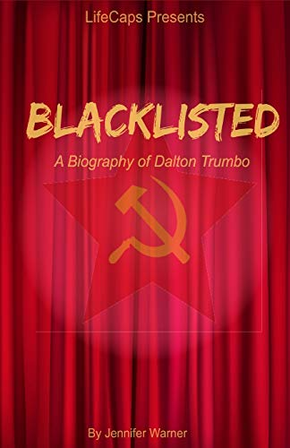 9781629173030: Blacklisted: A Biography of Dalton Trumbo