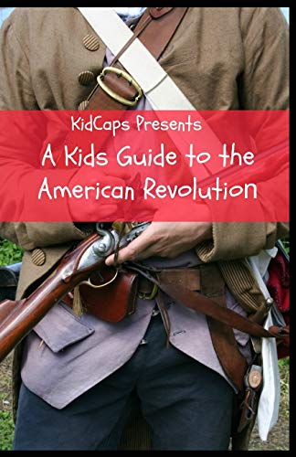 9781629179056 A Kids Guide To The American Revolution Abebooks