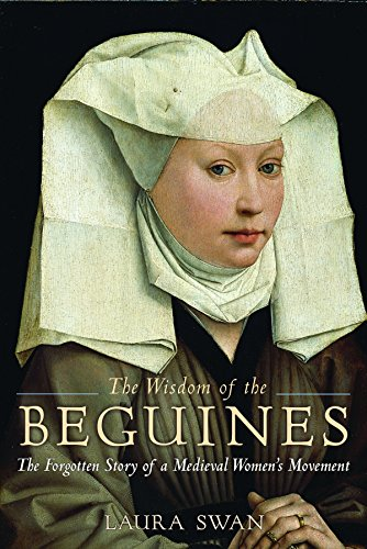 9781629190082: The Wisdom of the Beguines: The Forgotten Story of a Medieval Women's Movement