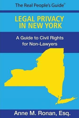 Legal Privacy Rights in New York: A Guide for Non Lawyers: Ronan, Esp Anne M.