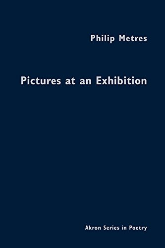 9781629220246: Pictures at an Exhibition: A Petersburg Album (Akron Series in Poetry)
