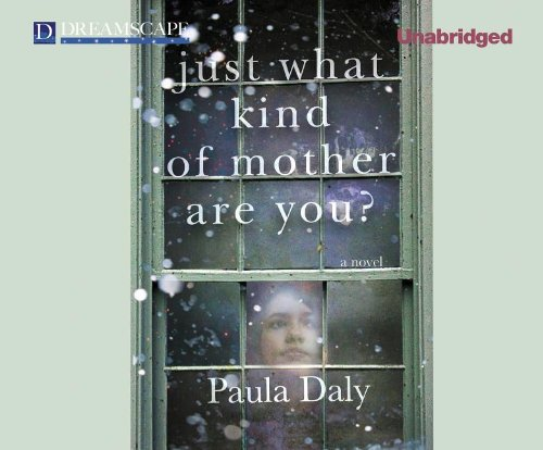 Just What Kind of Mother Are You? (Compact Disc): Paula Daly