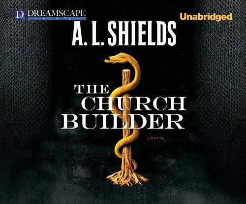 The Church Builder: Shields, A. L.