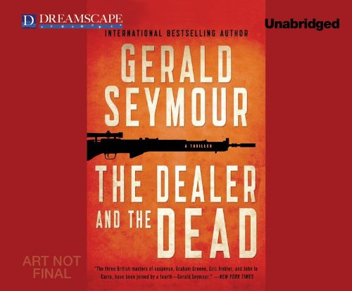 The Dealer and the Dead: Gerald Seymour