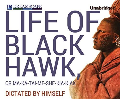 9781629232621: Life of Black Hawk, or Ma-ka-tai-me-she-kia-kiak: Dictated by Himself