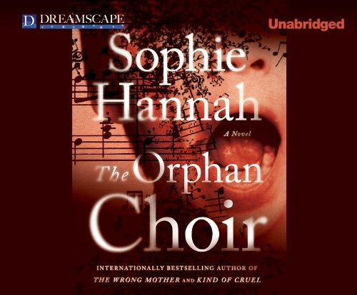 The Orphan Choir: Sophie Hannah