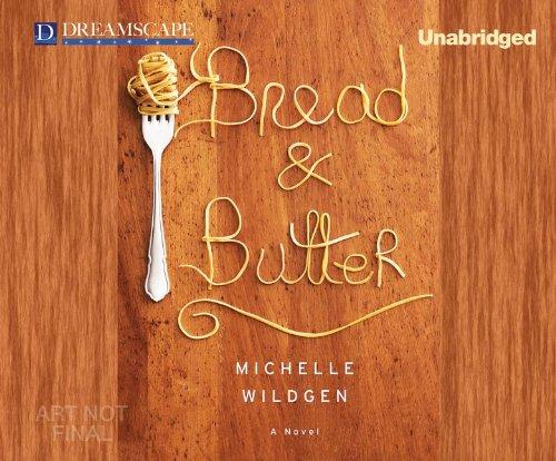Bread & Butter (Compact Disc): Michelle Wildgen