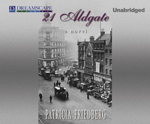 21 Aldgate (Compact Disc): Patricia Friedberg