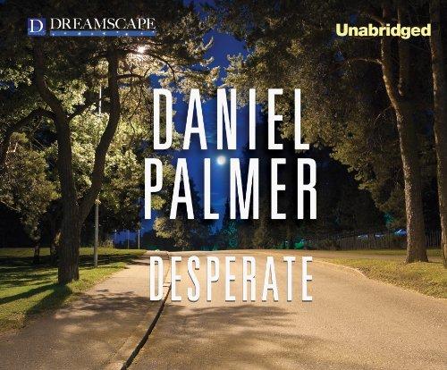Desperate (Compact Disc): Daniel Palmer