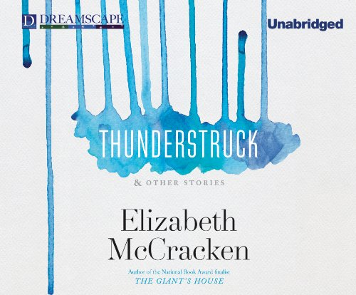 Thunderstruck: & Other Stories: McCracken, Elizabeth