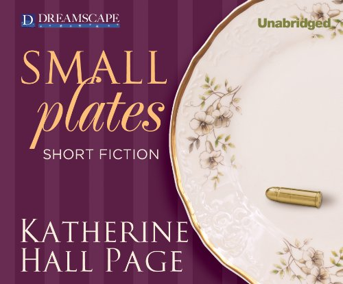 Small Plates: Short Fiction (Compact Disc): Katherine Hall Page