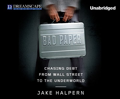 9781629238814: Bad Paper: Chasing Debt from Wall Street to the Underworld