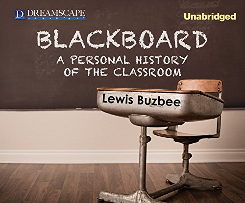 9781629239866: Blackboard: A Personal History of the Classroom