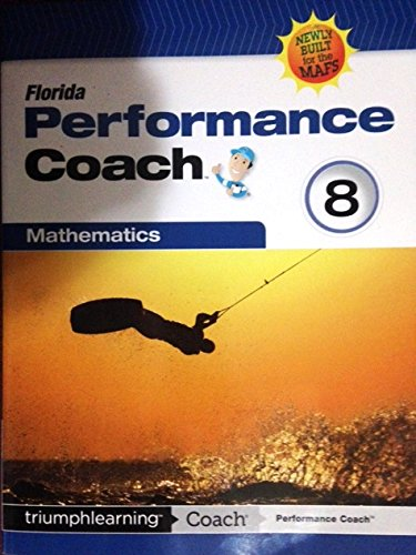 Florida Performance Coach Mathematics,Newly Built for the MAFS, Grade 8: triumphlearning