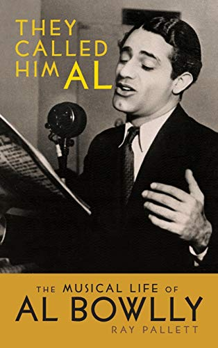 9781629330433: They Called Him Al: The Musical Life of Al Bowlly (hardback)