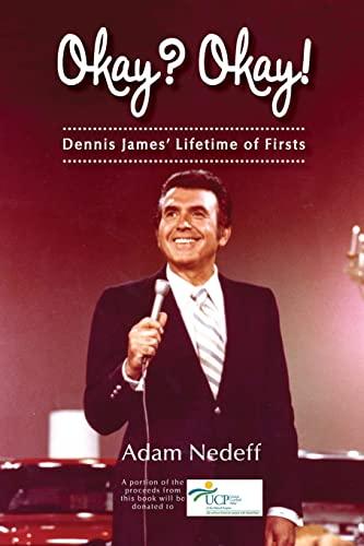 Okay? Okay! Dennis James? Lifetime of Firsts: Adam Nedeff