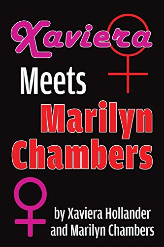 Xaviera Meets Marilyn Chambers (Paperback): Xaviera Hollander, Marilyn