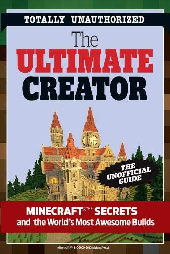 9781629370422: The Ultimate Minecraft Creator: The Unofficial Building Guide to Minecraft & Other Games