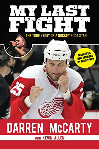 9781629370453: My Last Fight: The True Story of a Hockey Rock Star