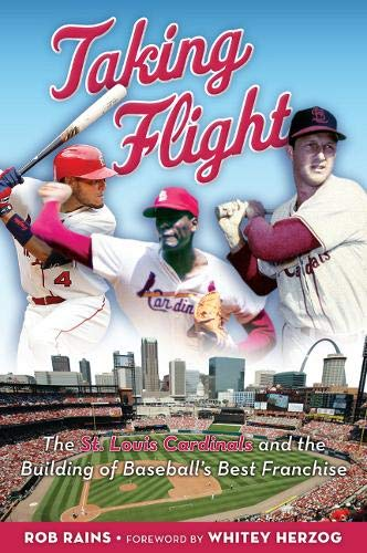 9781629370859: Taking Flight: The St. Louis Cardinals and the Building of Baseball's Best Franchise