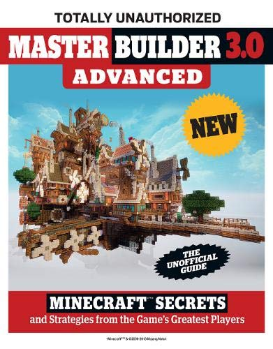 9781629370934: Master Builder 3.0 Advanced: Minecraft(r)(TM) Secrets and Strategies from the Game's Greatest Players
