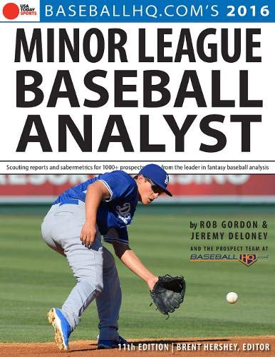 2016 Minor League Baseball Analyst: Gordon, Rob; Deloney, Jeremy; Hershey, Brent