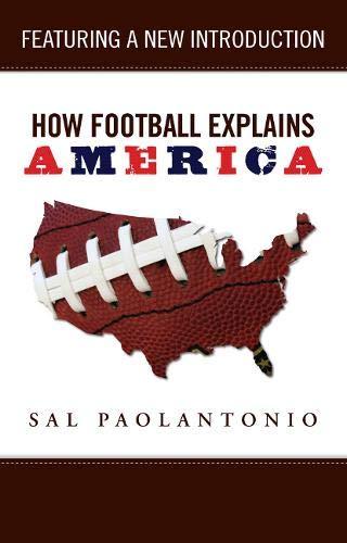 How Football Explains America (How...Explain): Paolantonio, Sal