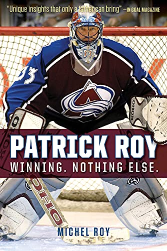 9781629371658: Patrick Roy: Winning. Nothing Else