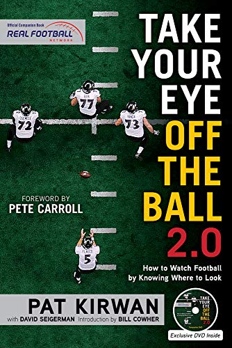 9781629371696: Take Your Eye Off the Ball 2.0: How to Watch Football by Knowing Where to Look