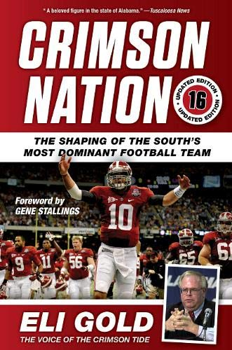 9781629371894: Crimson Nation: The Shaping of the South's Most Dominant Football Team