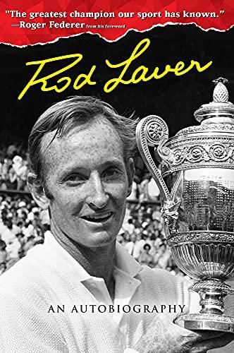 Rod Laver: An Autobiography: Larry Writer; Rod Laver
