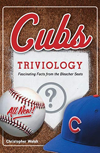 9781629372389: Cubs Triviology: Fascinating Facts from the Bleacher Seats