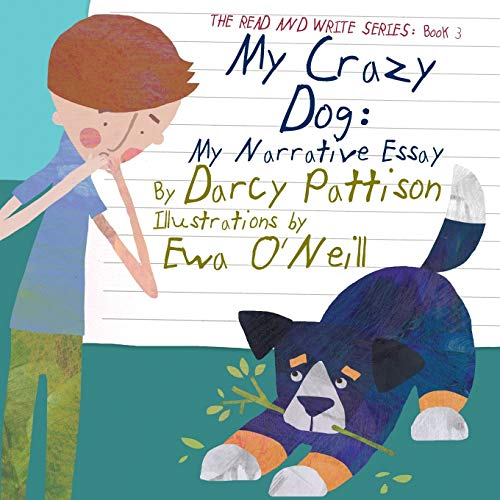 9781629440514: My Crazy Dog: My Narrative Essay (The Read and Write Series Book 3) (Volume 3)