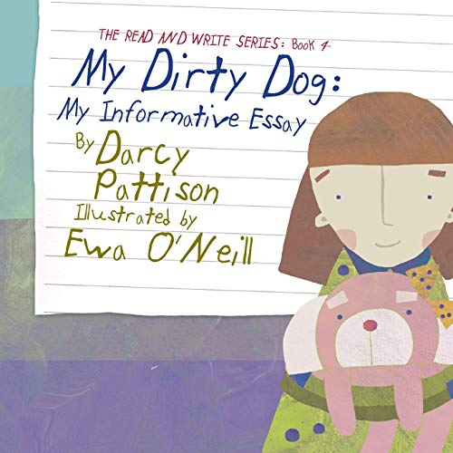 My Dirty Dog: My Informative Essay (The Read And Write