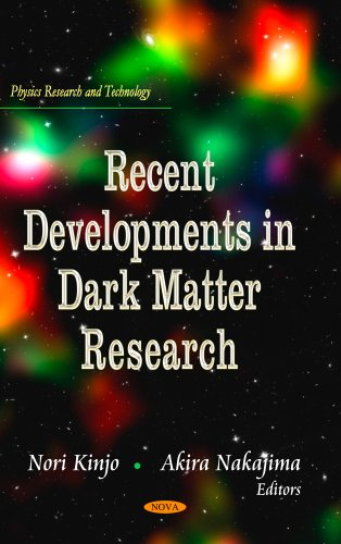 9781629480107: Recent Developments in Dark Matter Research (Physics Research and Technology)