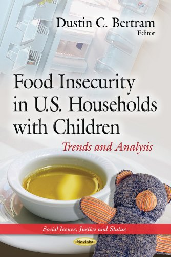 Food Insecurity in U.S. Households With Children: Trends and Analysis (Social Issues Justice and ...