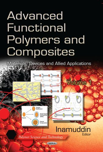 9781629480558: Advanced Functional Polymers and Composites: Materials, Devices and Allied Applications (Polymer Science and Technology: Materials Science and Technologies)