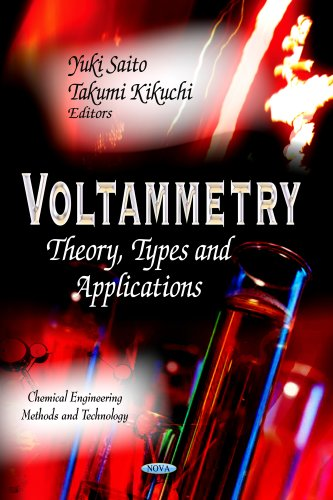 9781629480572: Voltammetry: Theory, Types and Applications (Chemical Engineering Methods and Technology)
